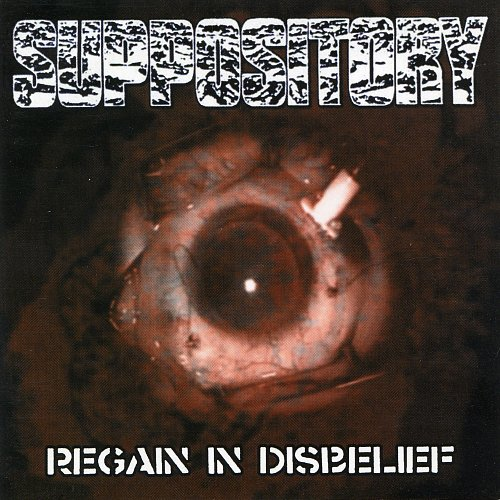 Suppository / Grot (1997/1998) - Regain In Disbelief (2004 Grindethic Records, UK)