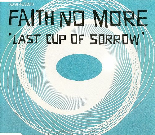 Faith No More - Last Cup Of Sorrow (CDS) (1997)