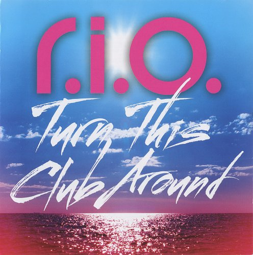 R.I.O. - Turn This Club Around (2012)