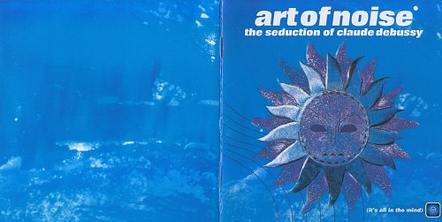Art Of Noise, The - The Seduction Of Claude Debussy (1999)