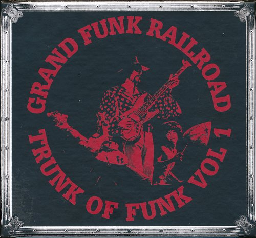 Grand Funk Railroad - Trunk Of Funk Vol. 1 (2017)
