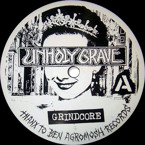 Unholy Grave - UK Discharge (2003 Studio Grave; 2005 Agromosh Rec's, Rescued From Life Records, USA)