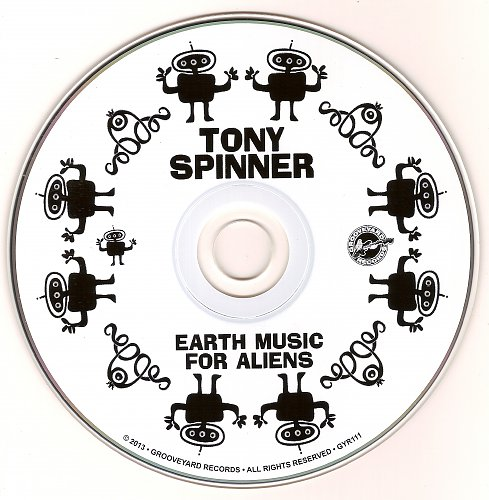 Tony Spinner - Earth Music For Aliens (2013)