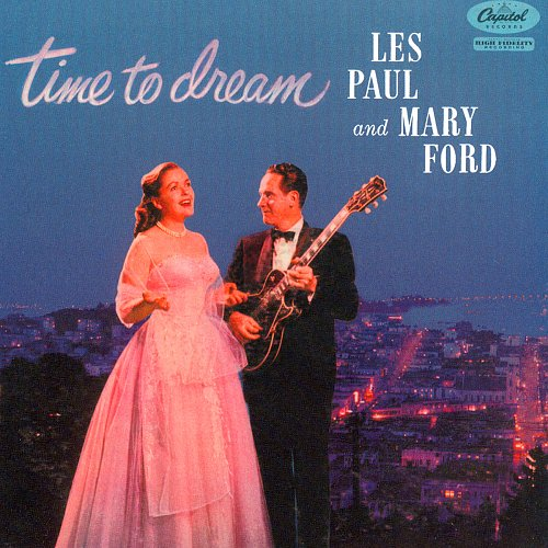 Les Paul & Mary Ford - Time To Dream (1957)