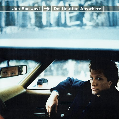 Jon Bon Jovi ‎- Destination Anywhere (1997/2017)