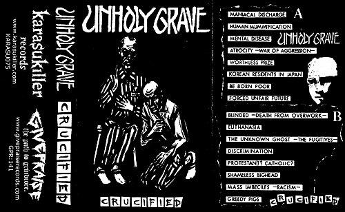 Unholy Grave - Crucified (1994-1995 St.Liverpool, 2016 Karasu Killer, Japan; Give Praise, Brazil)
