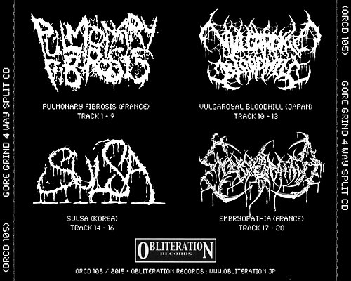 Pulmonary Fibrosis / Vulgaroyal Bloodhill / Sulsa / Embryopathia (2015 Obliteration Records, Japan)