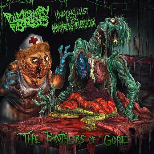 Pulmonary Fibrosis / Undying Lust For Cadaverous Molestation - The Brothers Of Gore (2014 Germany)