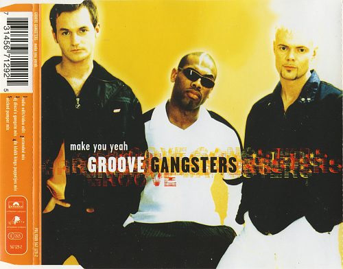 Groove Gangsters - Make You Yeah (1998)