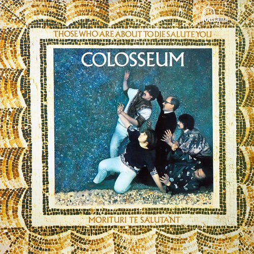 Colosseum - Those Who Are About to Die Salute You (1969)