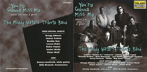 Muddy Waters Tribute Band, The - You're Gonna Miss Me (When I'm Dead & Gone) (1996)