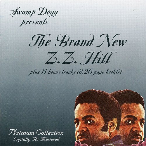 Z.Z. Hill - The Brand New Z.Z. Hill (1971 Nashboro; 2002 S.D.E.G. Records, Platinum Collection, USA)