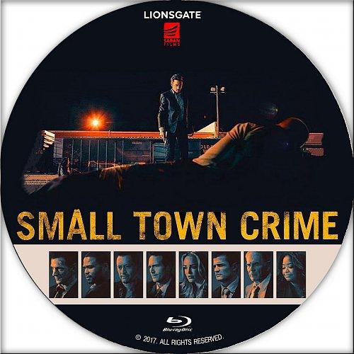 Преступление в маленьком городе / Small Town Crime (2017)