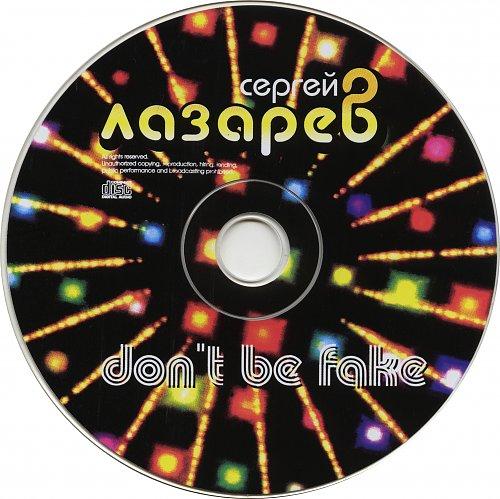 Лазарев Сергей - Don't Be Fake (2006) [переиздание]