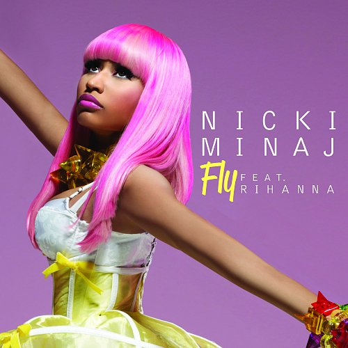 Nicki Minaj feat. Rihanna - Fly (Single) (2010)