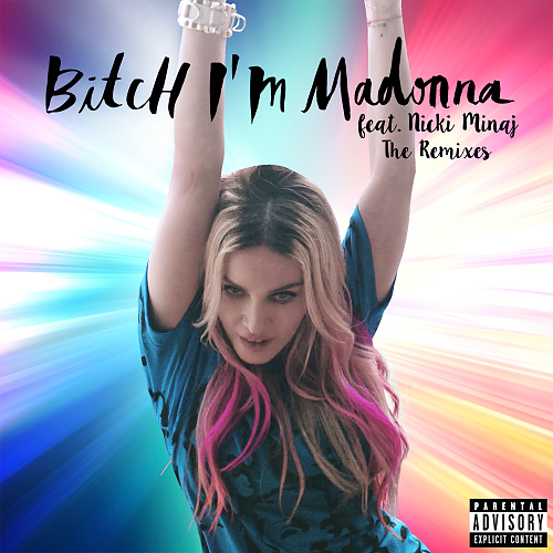 Madonna feat. Nicki Minaj - Bitch I'm Madonna (Single) (2014)