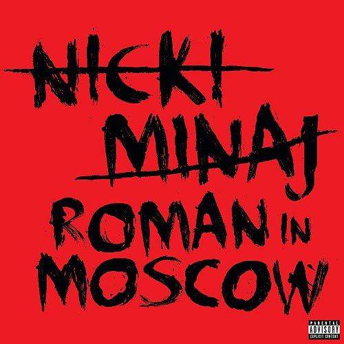 Nicki Minaj - Roman In Moscow (Single) (2011)