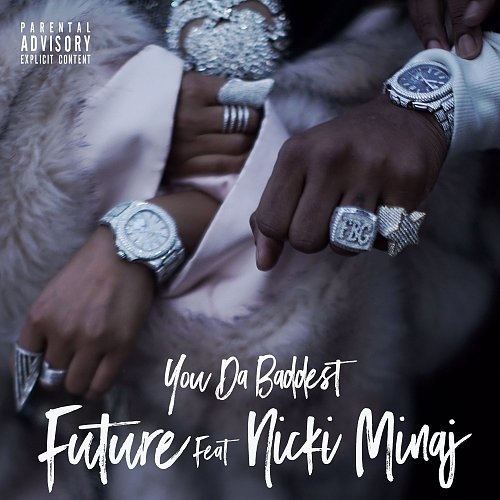 Future feat. Nicki Minaj - You Da Baddest (Single) (2017)