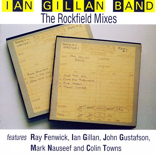 Ian Gillan Band - The Rockfield Mixes (1997)