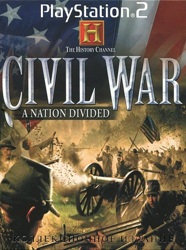 The History Channel Civil War - A Nation Divided