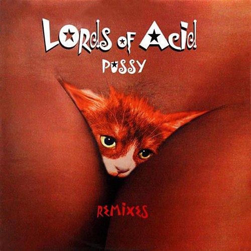 Lords of Acid - Pussy Remixes (1998) [Antler-Subway Records NV, Sixth Sense, Belgium, SX 6616-R]