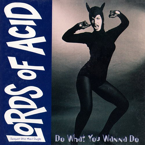 Lords of Acid - Do What You Wanna Do (1995 American Recordings, WEA Manufacturing, Specialty Records