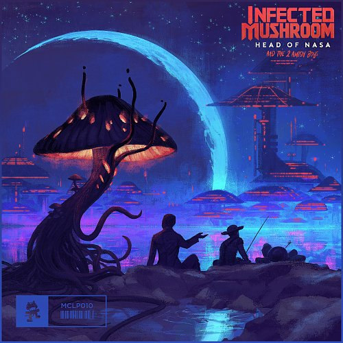 Infected Mushroom - Head Of NASA And The 2 Amish Boys (2018 Monstercat, Canada)