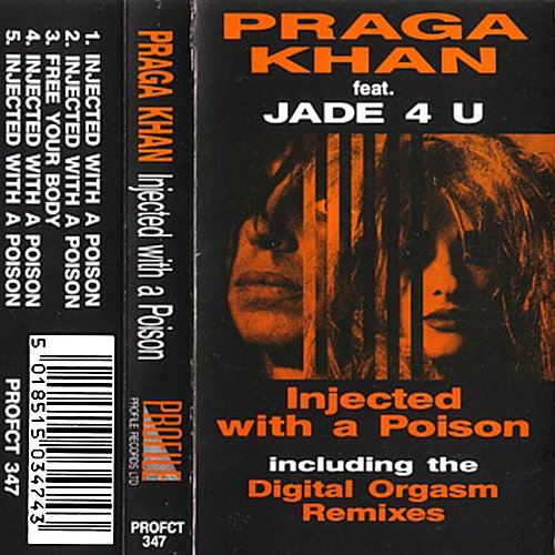 Praga Khan feat. Jade 4 U - Injected With A Poison (1992 Profile Records, UK)